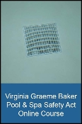 Virginia Graeme Baker Pool & Spa Safety Act Online Course